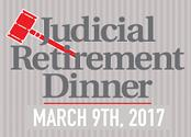 3rd Annual Judicial Retirement Dinner on March 9