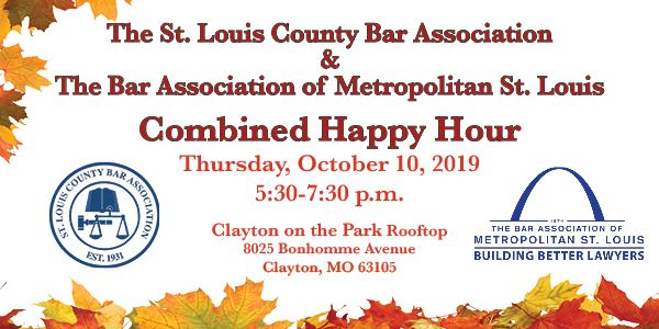 BAMSL and St. Louis County Bar Association joint happy hour is October 10