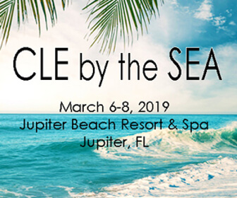 Join us for CLE by the Sea in Jupiter, Florida, March 6-8, 2019