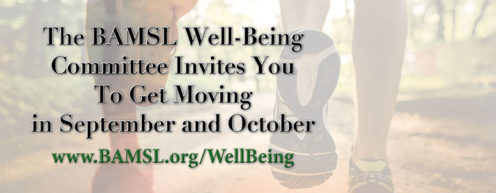 The BAMSL Well-Being Committee invites you to get moving in September and October