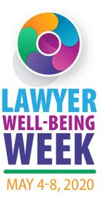 National Lawyer Well-Being Week is May 4-8, 2020